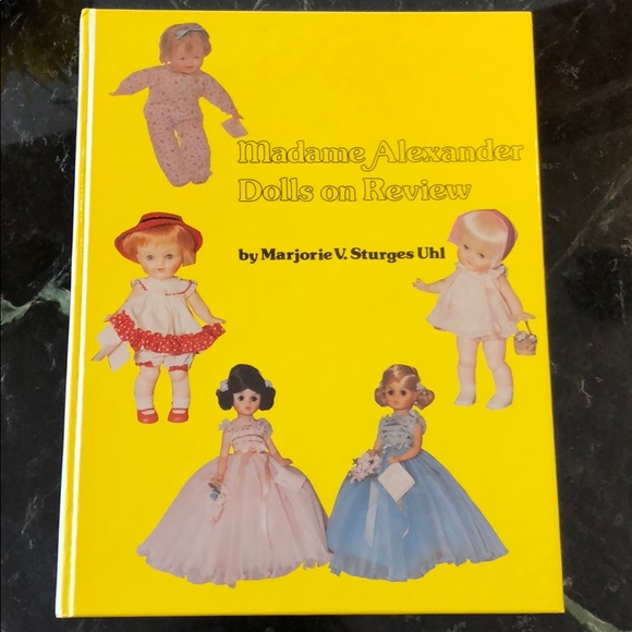 Madame Alexander Dolls on Review Book Marjorie Uhl